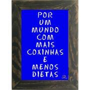 Quadro Decorativo A4 Azul Mais Coxinha, Menos Dieta Cosi Dimora