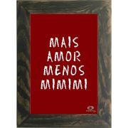 Quadro Decorativo A4 Vermelho Mais Amor, Menos MIMIMI Cosi Dimora