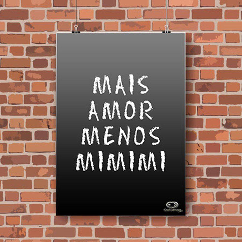 Pôster Decorativo A4 Preto Mais Amor, Menos MIMIMI Cosi Dimora
