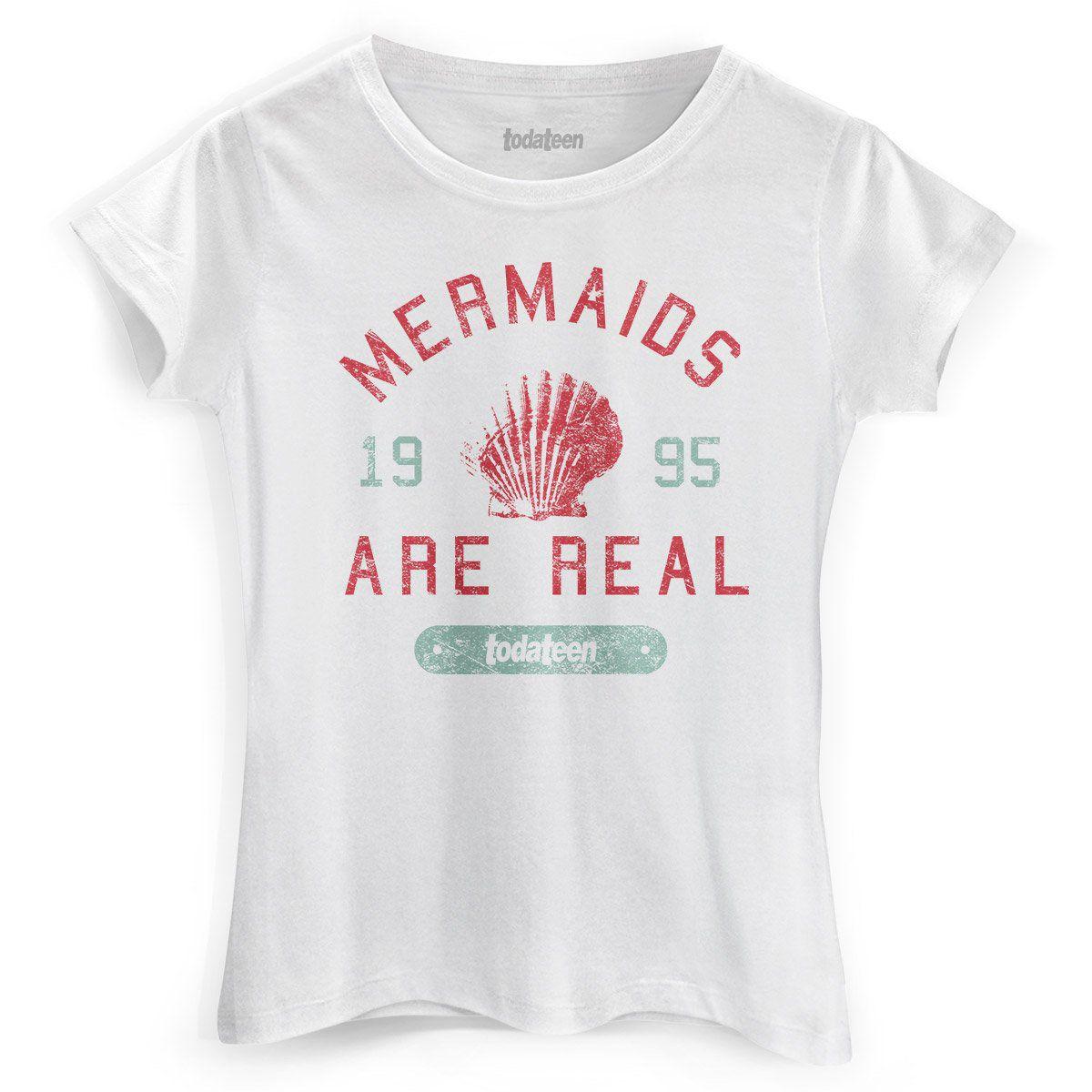Camiseta Feminina TodaTeen Mermaids Are Real  - bandUP Store Marketplace