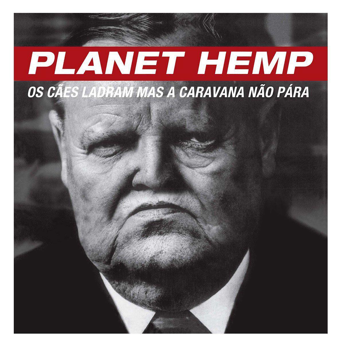 LP Planet Hemp Os Cães Ladram Mas a Caravana Não Para  - bandUP Store Marketplace