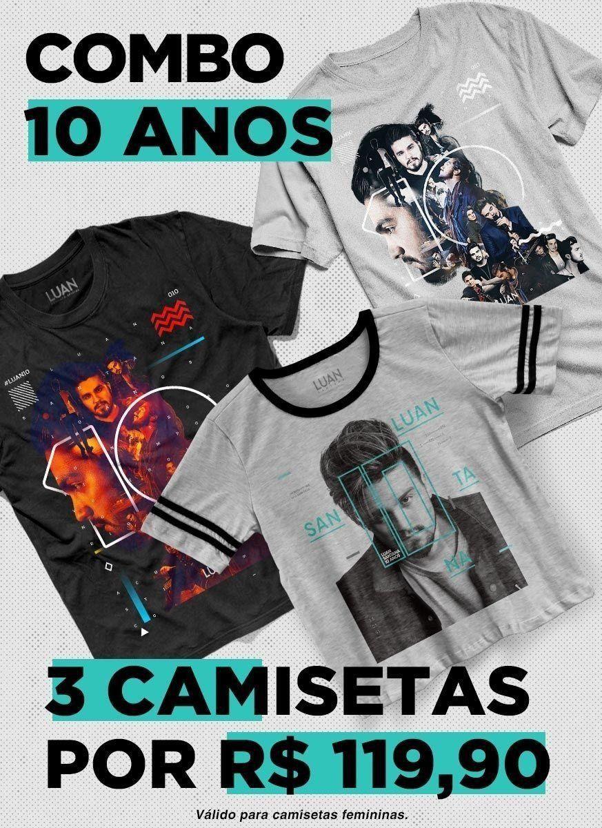 Combo Feminino Camiseta Luan Santana 10 anos Oficial  - bandUP Store Marketplace