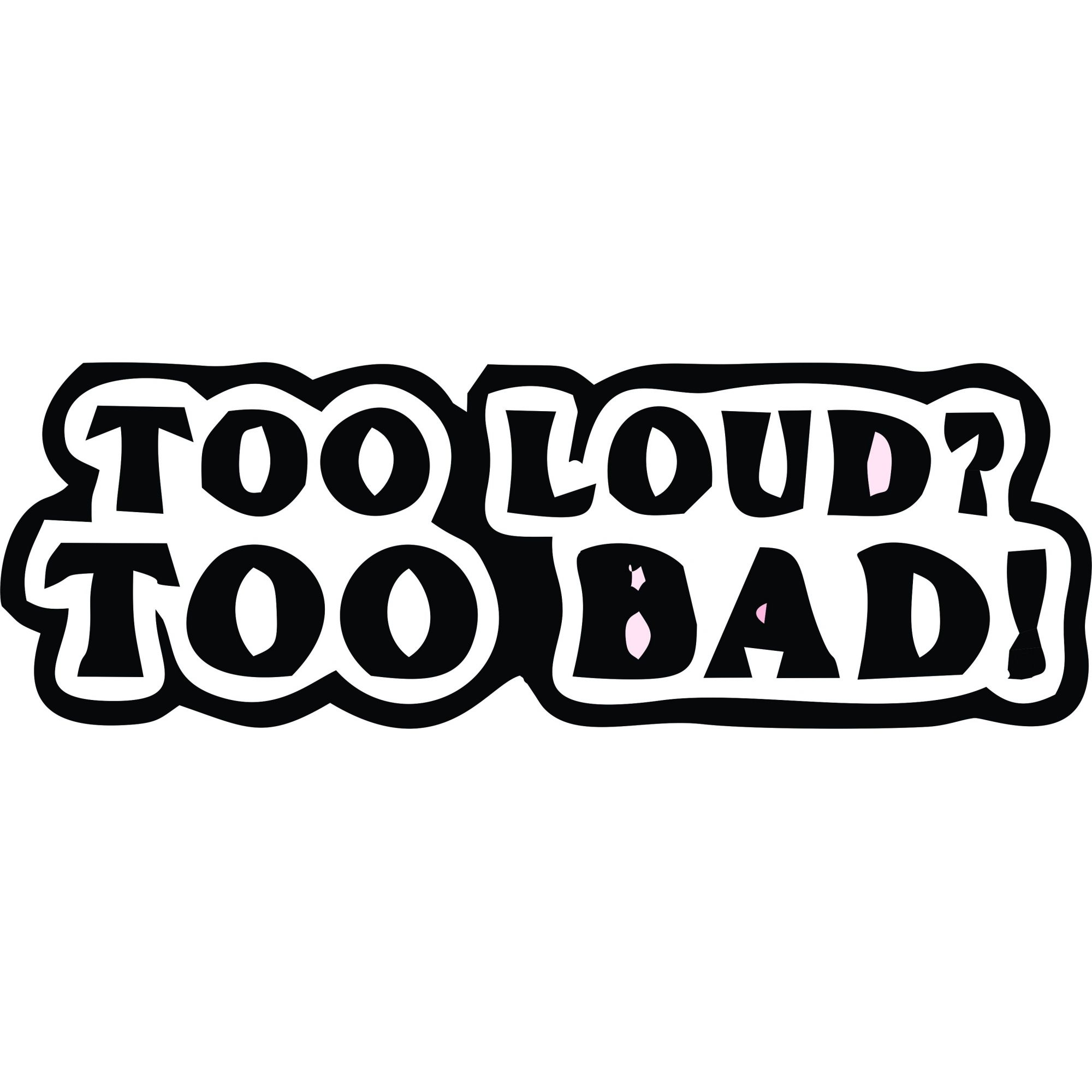 A1499 Auto Adesivo Automotivo Too Loud Too Bad