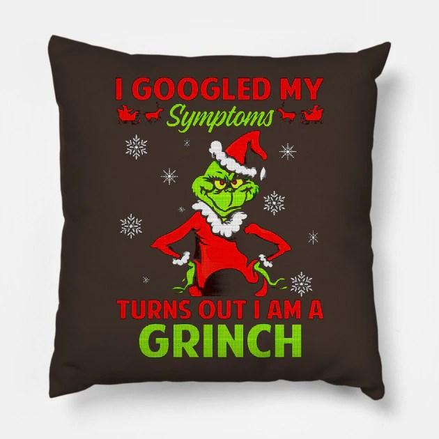 Almofada Grinch I Googled My Symptoms Turns Out I Am A Grinch Natal Christmas: O Grinch - MKP