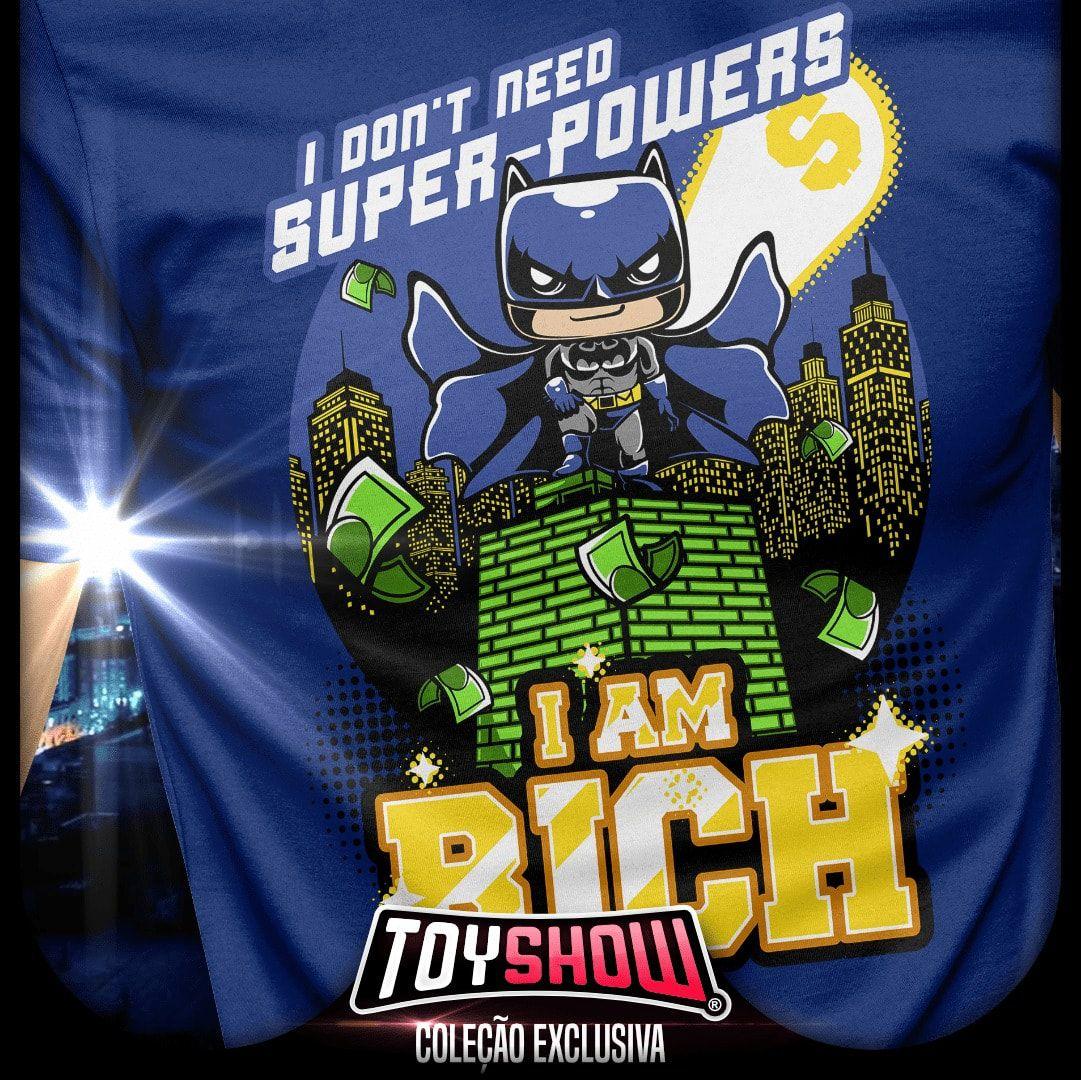 "Camiseta Batman ""I Don´t Need Super-Powers I Am Rich"": DC Comics - Exclusiva Toyshow"