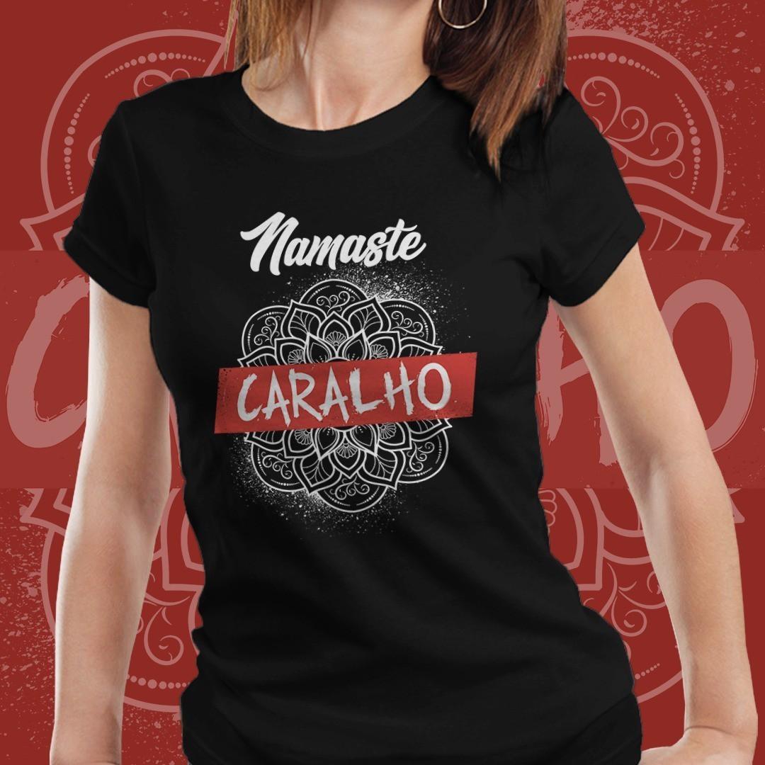 "Camiseta Feminina ""Namaste Caralho""  (Preto)"