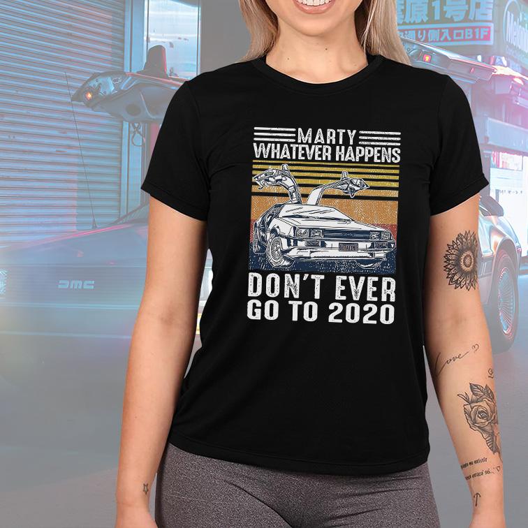 Camiseta Feminina Unissex Marty Whatever Happens Don't Ever Go To 2020 Outatime Delorean De Volta Para O Futuro (Preta) - EV
