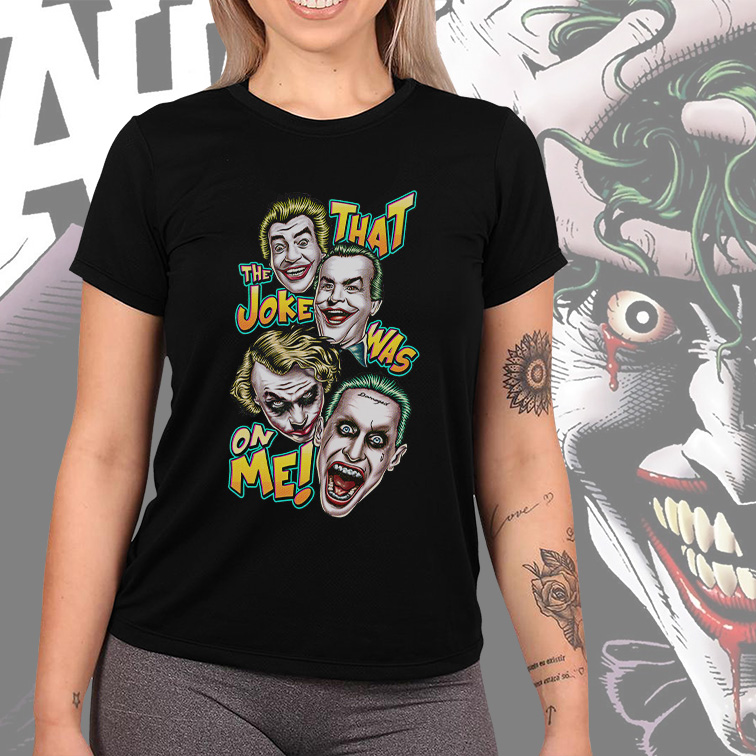 Camiseta Feminina Unissex That The Joke Was On Me: Coringa (Preta) - EV