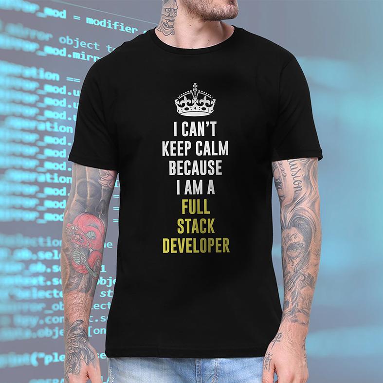 Camiseta Masculina Unissex Não Consigo Manter A Calma Porque Sou Um Desenvolvedor Full Stack I Can't Keep (Preta) - EV