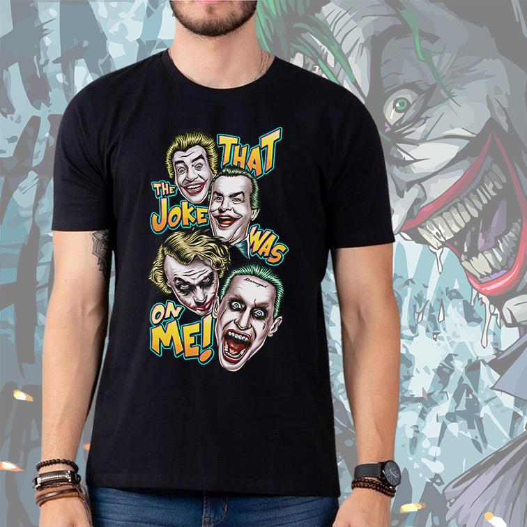 Camiseta Masculina Unissex That The Joke Was On Me: Coringa (Preta) - EV