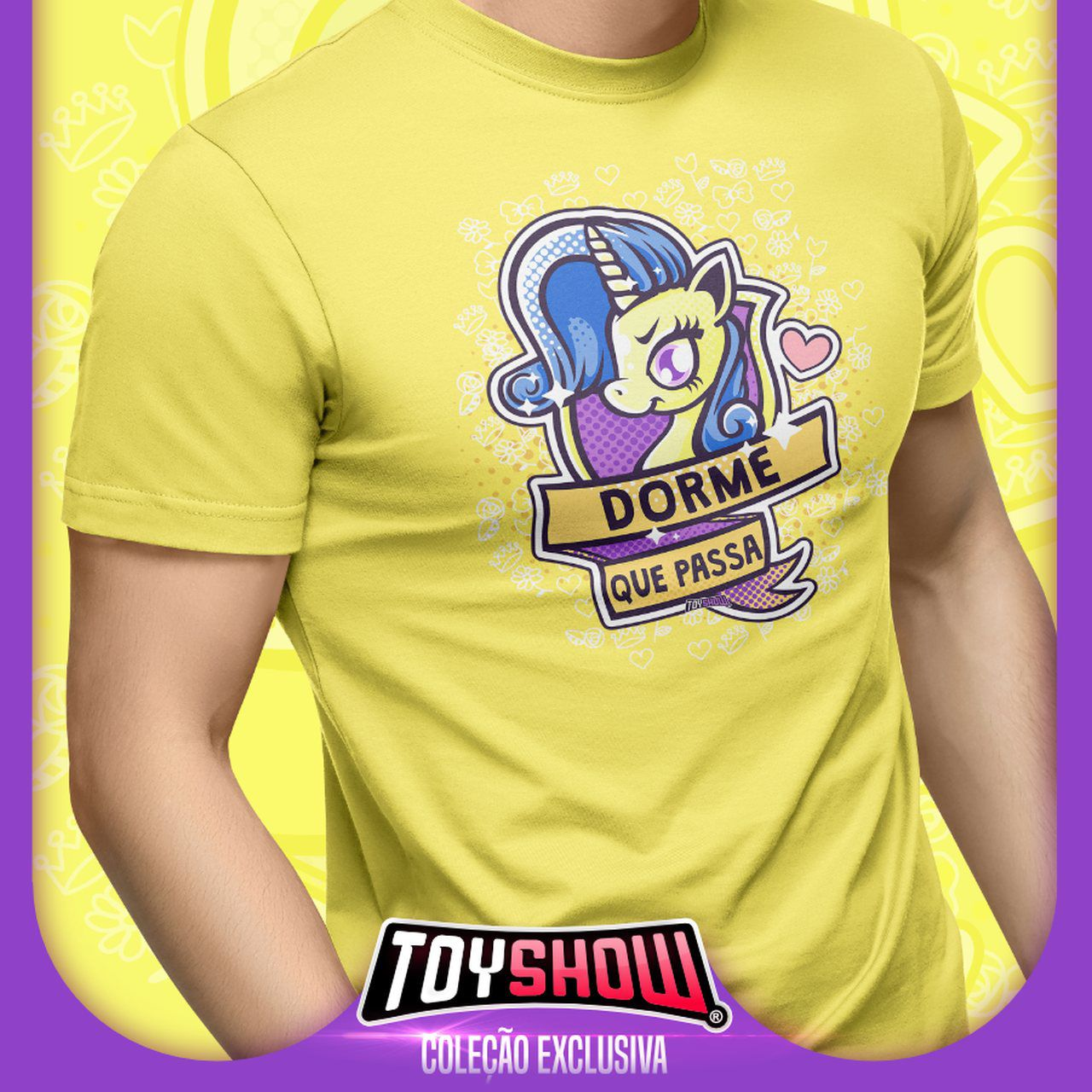 "Camiseta PowerFun (Unicórnio) ""Dorme Que Passa"" - Exclusiva Toyshow"