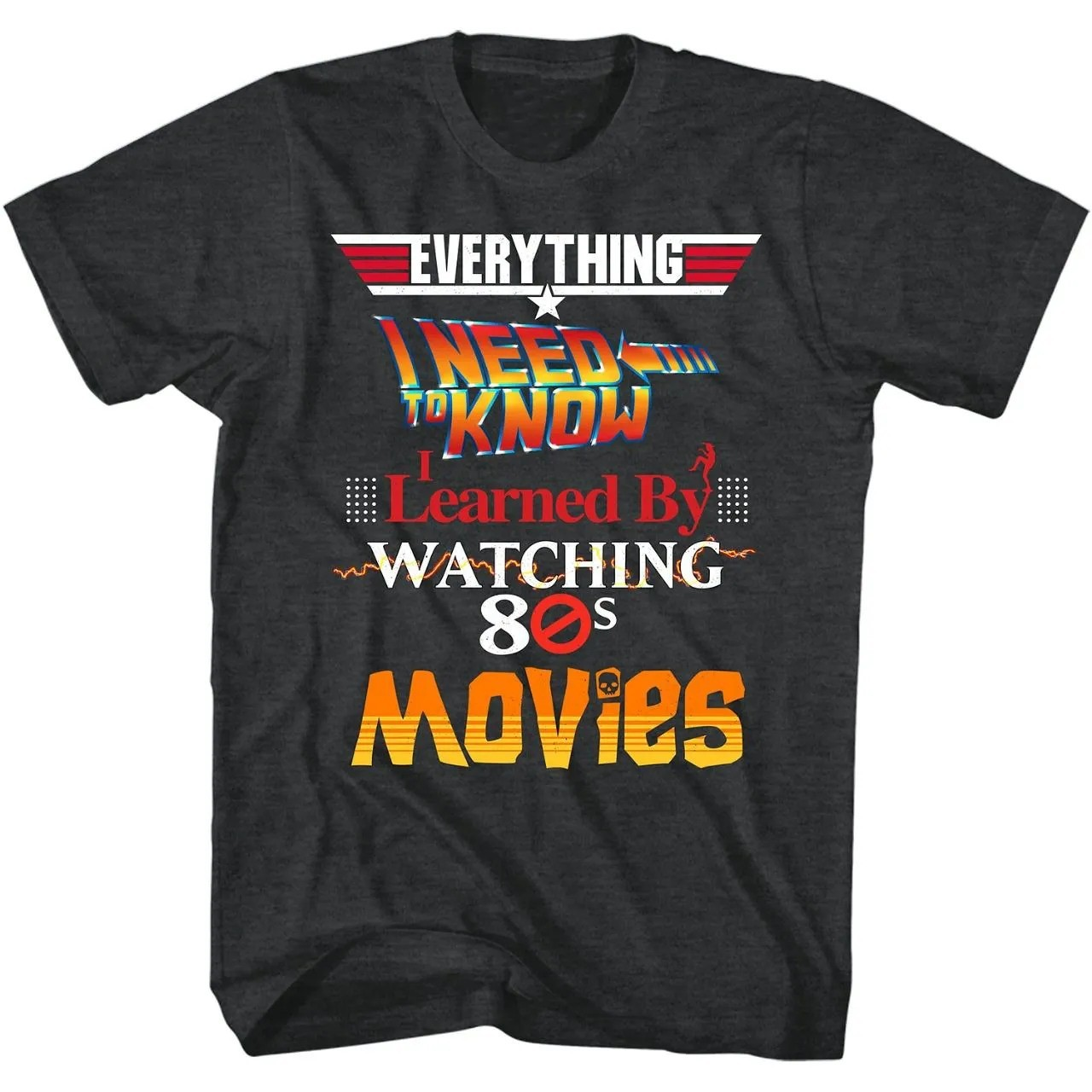 """Camiseta Unissex """"Everything I Need To Know I Learned By Watching 80´s Movies"""" (Preto)"""