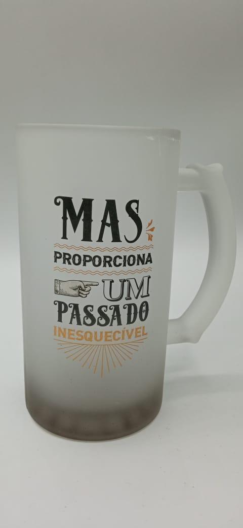 Caneca de Chopp Mas Proporciona Um Passado Inesquecível - 475ml