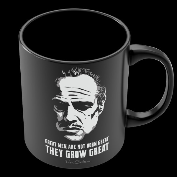 Caneca: '' Great Men Are Not Born Great They Grow Great '' - O Poderoso Chefão ( The Goodfather )