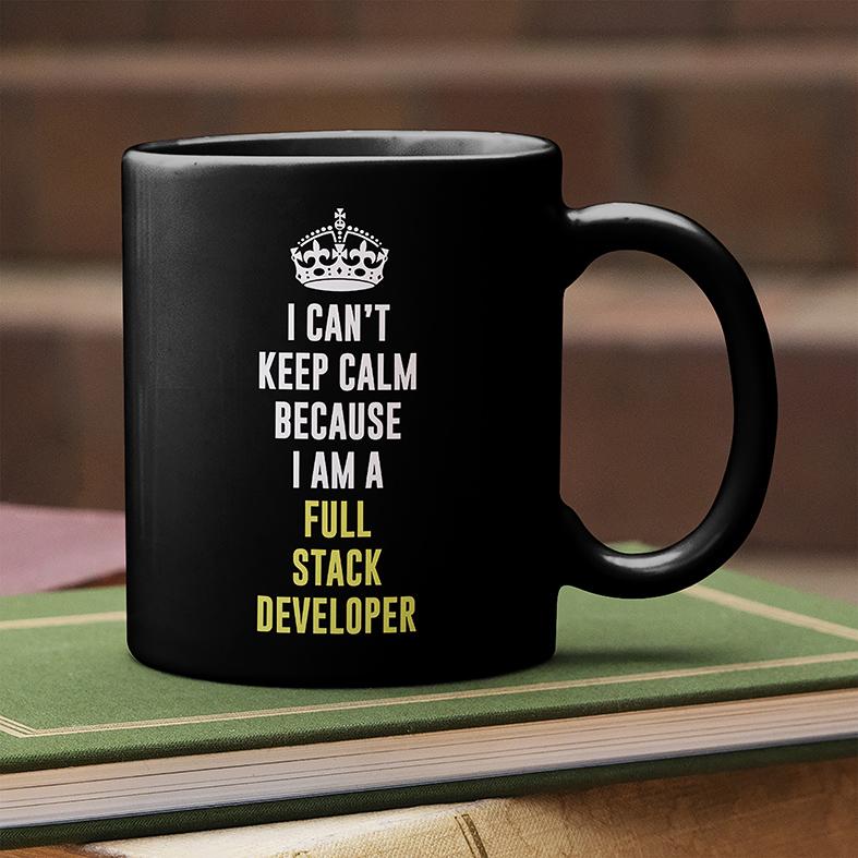 Caneca Não Consigo Manter A Calma Porque Sou Um Desenvolvedor Full Stack I Can't Keep Calm Because (Preta) - EV