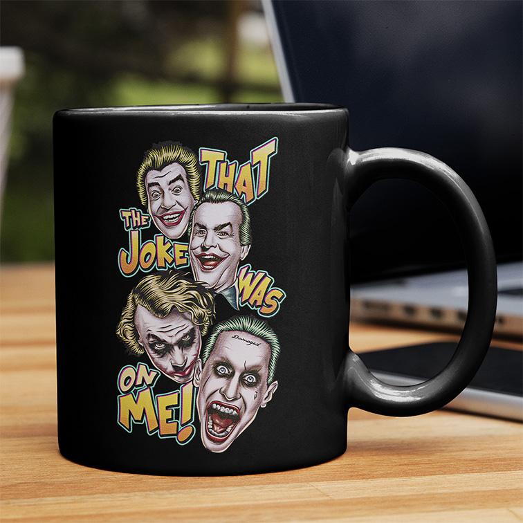 Caneca That The Joke Was On Me Joker Coringa (Preta) - EV