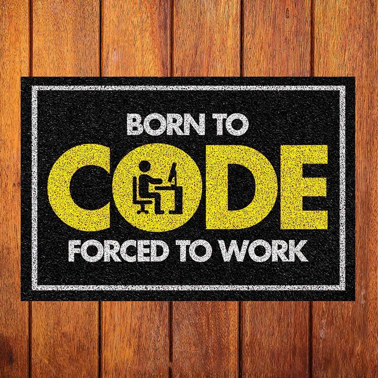 Capacho Nascido Para Codificar Forçado A Trabalhar Born To Code Forced To Work Programador Desenvolvedor - EV