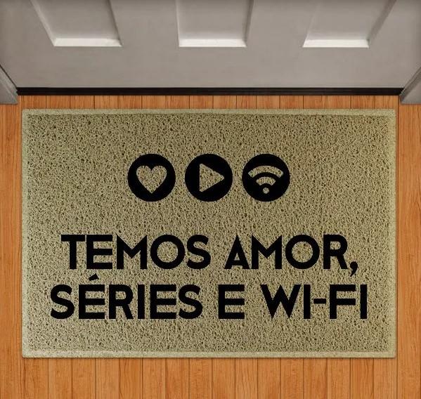 Capacho Temos Amor, Séries e Wifi