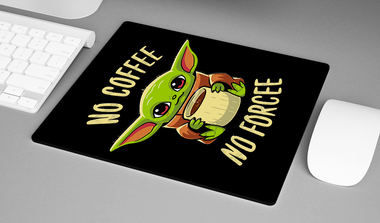 Mousepad No Coffee No Force Baby Yoda: Star Wars - EV