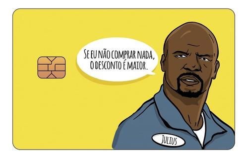 Película Adesiva Geek Cartão de Crédito e Débito Julius Se Eu Não Comprar O Desconto É Maior Amarelo Todo Mundo Odeia O Chris