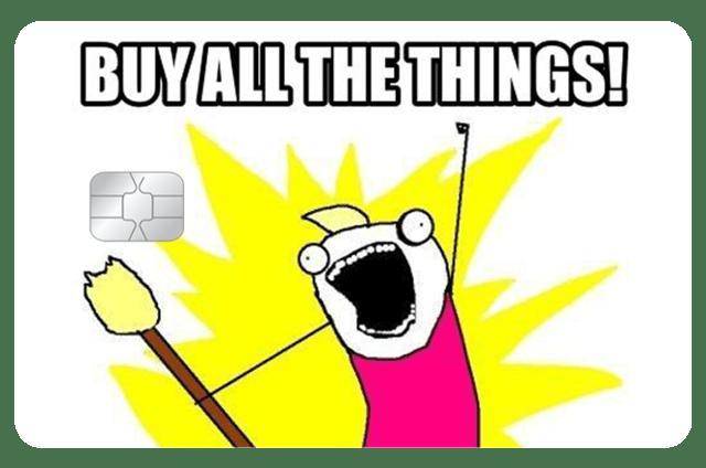 Película Adesiva Geek Cartão de Crédito e Débito MEME Buy All The Things  - EV