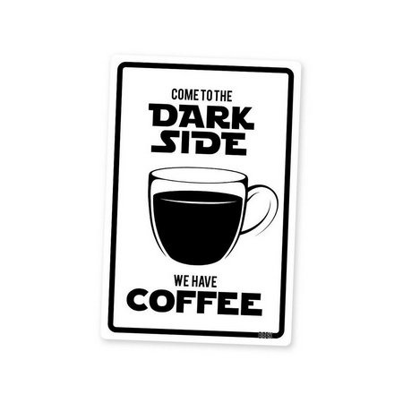 Placa Decorativa Come To The Dark Side We Have Coffee Star Wars Branca