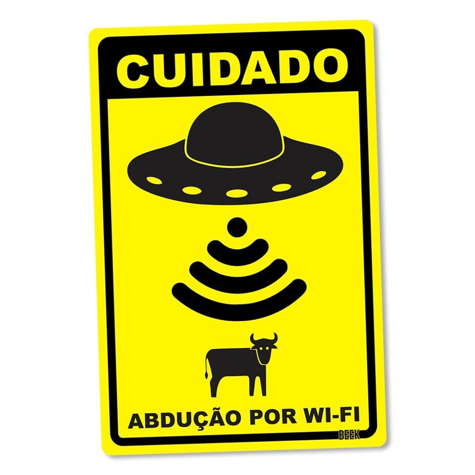 Placa Decorativa Cuidado Abdução por Wi-Fi