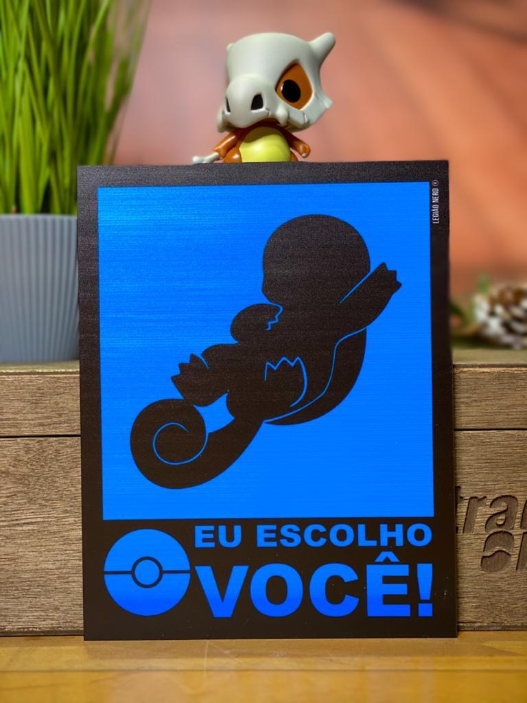 Placa Decorativa: ''Eu Escolho Você'' Squirtle - Pokémon