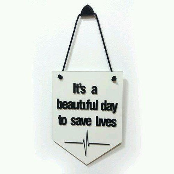 Placa Decorativa Greys Anatomy: It's a Beautiful Day To Save Lives