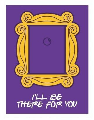 "Placa Decorativa Friends: ""I´LL Be There For You"""