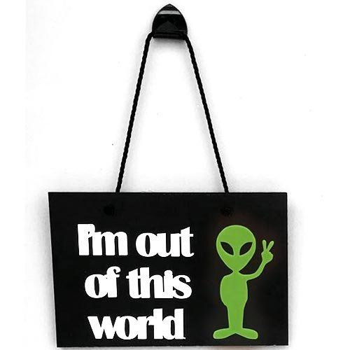 Placa Decorativa I´m Out Of This World