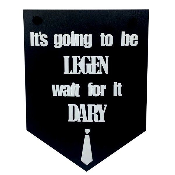 Placa Decorativa It's Going to be Legen Wait for it Dary