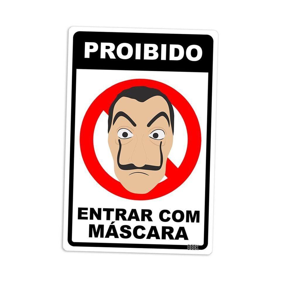 Placa Proibido Mascara: La Casa de Papel