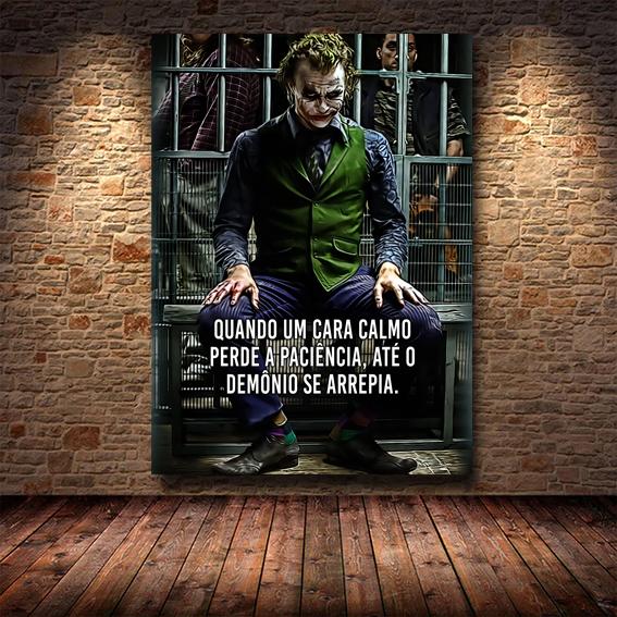 Quadro Canvas Sem Moldura 60x80 Quando Um Cara Calmo Perde a Paciência, Até o Demônio Se Arrepia The Joker Coringa - EV