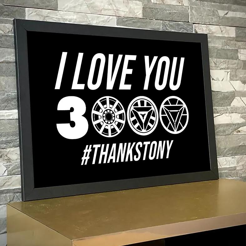 Quadro Com Moldura I Love You 3000 #Thanks Tony Stark Iron Man Homem De Ferro Marvel - 33x46 - EV