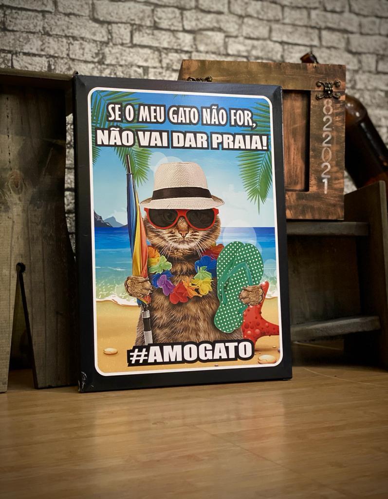 Quadro Metal Se O Meu Gato Não For, Não Vai Dar Praia! #Amogato - 30x40cm