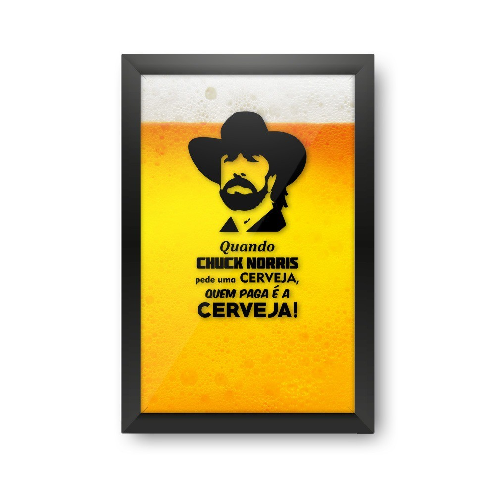 """Quadro Porta Tampinha """"Quando Chuck Norris Pede Uma Cerveja, Quem Paga É A Cerveja"""": Chuck Norris"""
