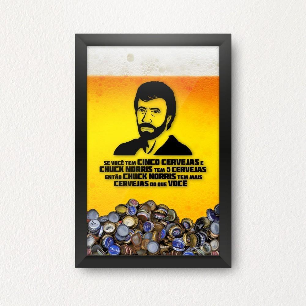 """Quadro Porta Tampinha """"Se Você Tem 5 Cervejas e Chuck Norris Tem 5 Cervejas..."""": Chuck Norris"""