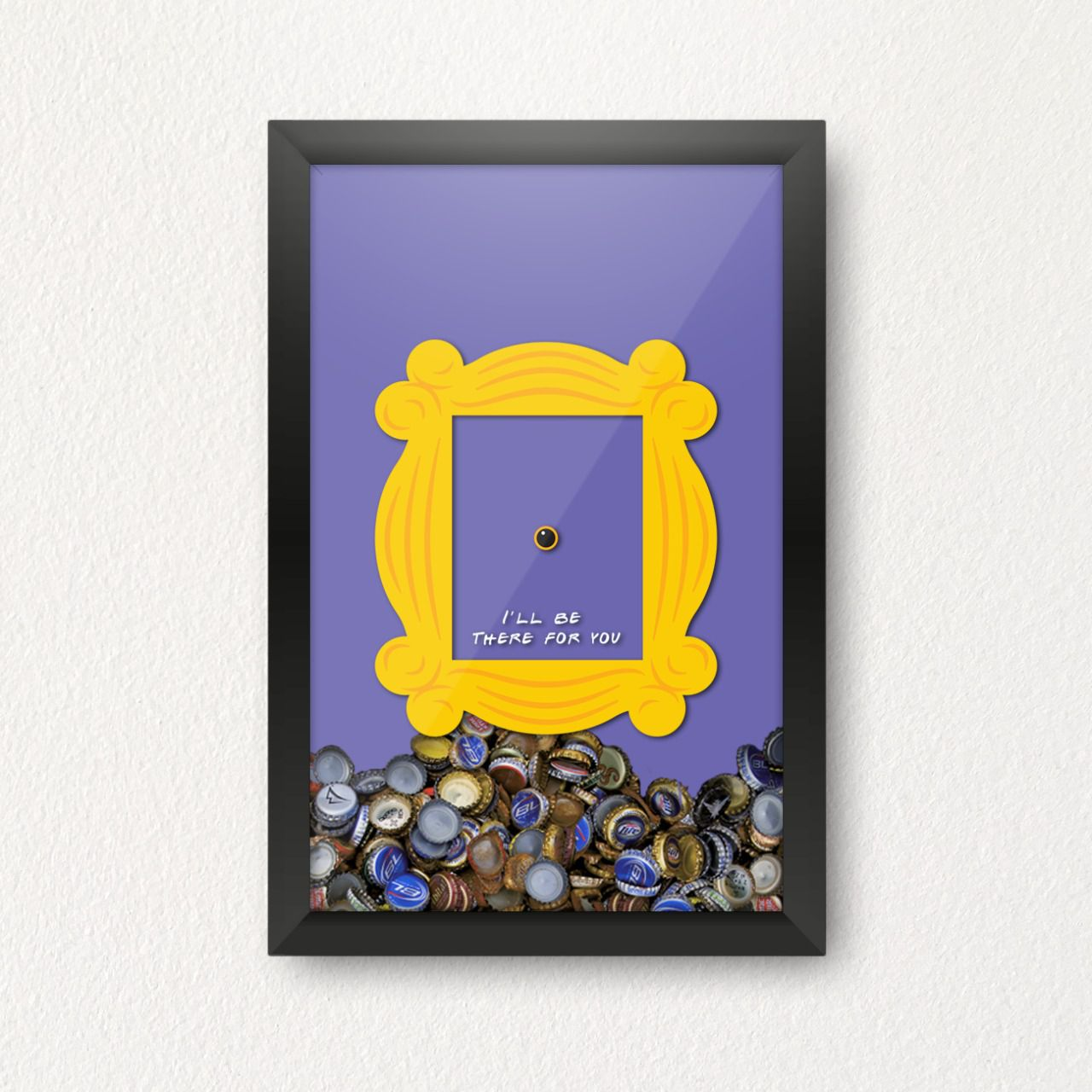 """Quadro Porta Tampinhas """"I´ll Be There For You"""": Friends"""