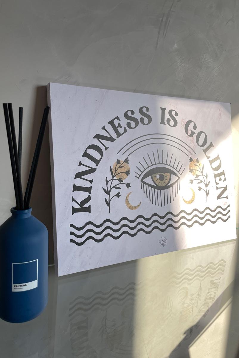 Quadro Decor Kindness Is Golden