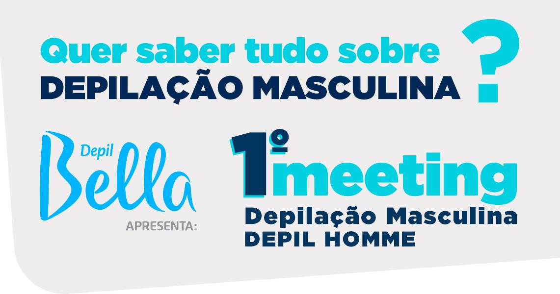 Meeting Depilação Masculina - Depil Homme
