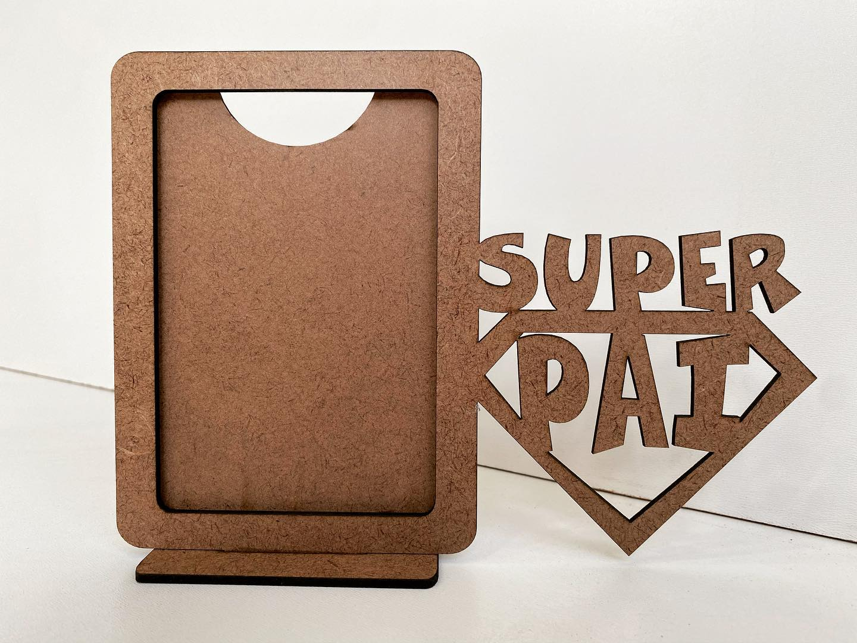 REF. 001 - Porta Retrato Dia dos Pais - Super Pai Vertical - MDF Cru