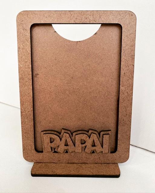 REF. 006 - Porta Retrato Dia dos Pais - Papai - Vertical - MDF Cru