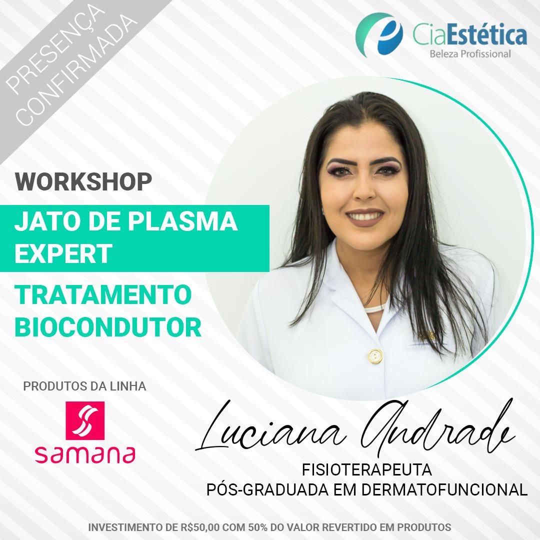 Workshop Jato de Plasma Expert - Tratamento Biocondutor – Face , corpo e couro cabeludo - Prof. Luciana Andrade