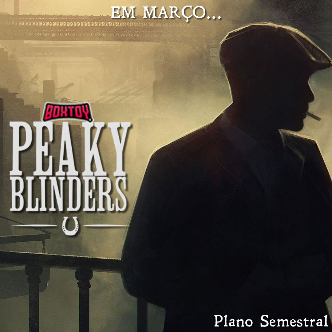 Boxtoy Edição Peaky Blinders - Semestral  - Boxtoy