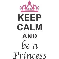 Adesivo de Parede Keep Calm and Be a Princess