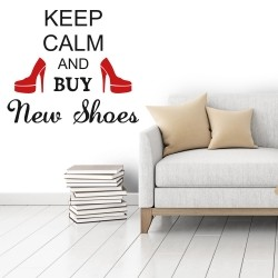 Adesivo de Parede Keep Calm and Buy New Shoes