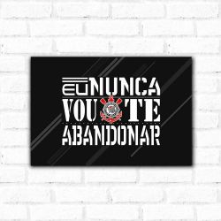 Corinthians - Placa Decorativa Abandonar