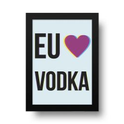 Placa Decorativa Eu amo Vodka