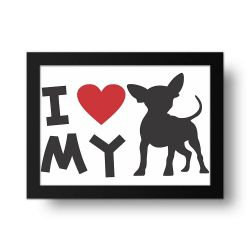 Placa Decorativa I Love My Chihuahua